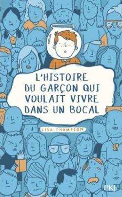 Critique du roman L'histoire du garçon qui voulait vivre dans un bocal (par Rémi Ouellette)